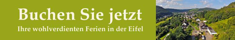 Buchen Sie jetzt Ihre wohlverdienten Ferien in der Eifel